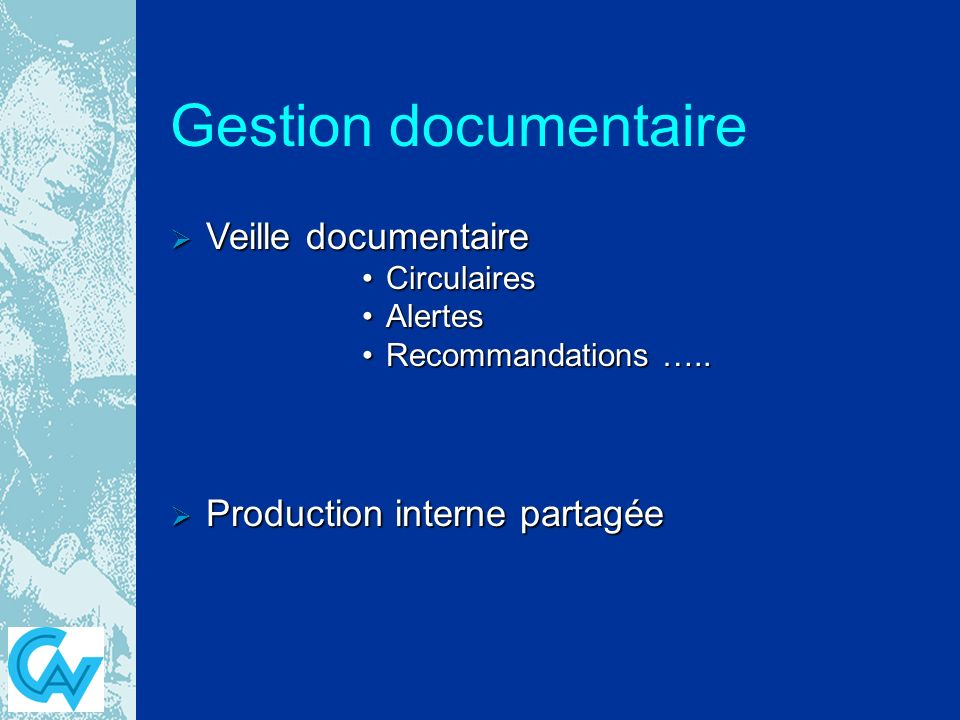 Gestion documentaire Veille documentaire Production interne partagée
