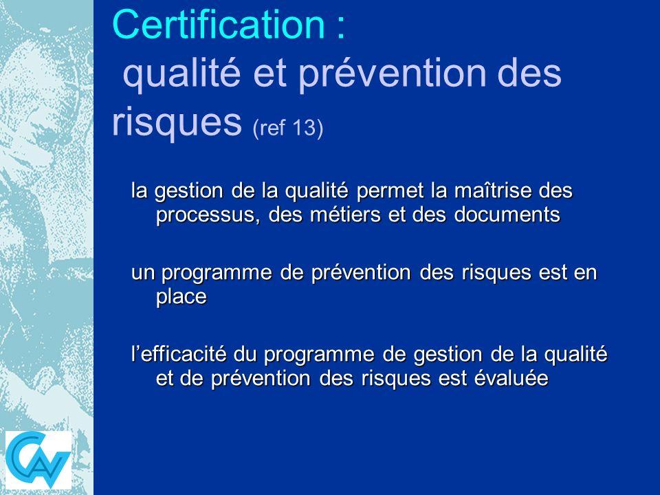 Certification : qualité et prévention des risques (ref 13)