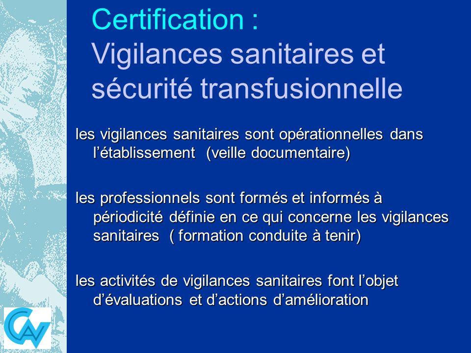 Certification : Vigilances sanitaires et sécurité transfusionnelle