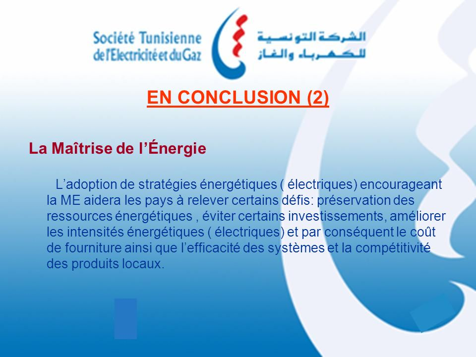 EN CONCLUSION (2) La Maîtrise de l'Énergie