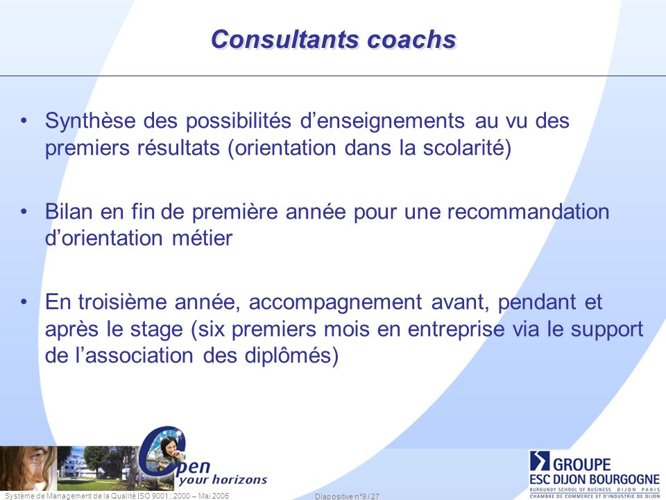 Consultants coachs Synthèse des possibilités d'enseignements au vu des premiers résultats (orientation dans la scolarité)