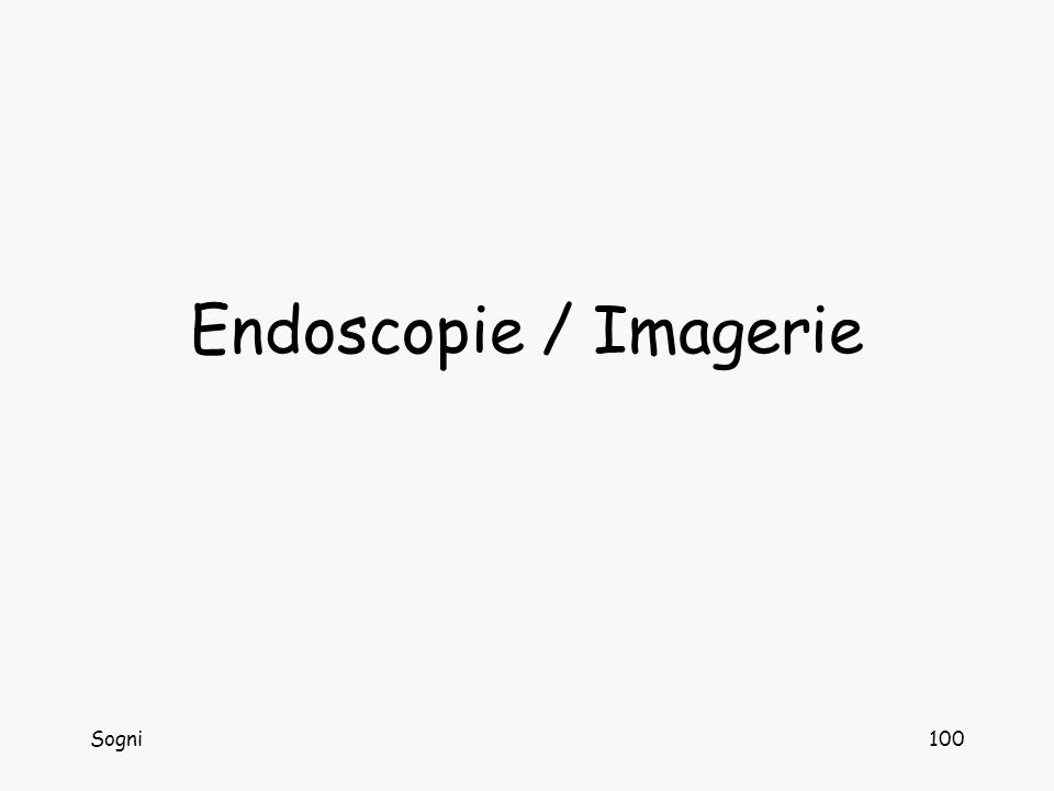 Endoscopie / Imagerie Sogni
