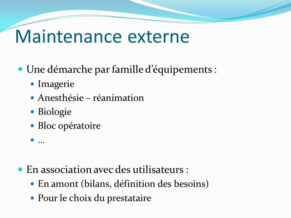 Maintenance externe Une démarche par famille d'équipements :