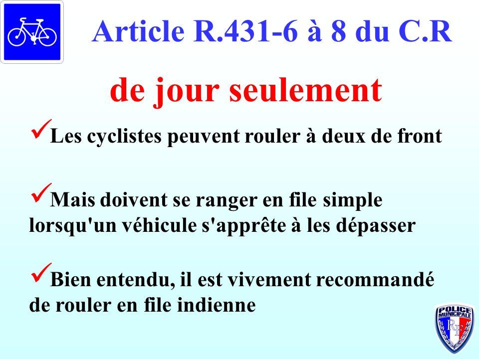 de jour seulement Article R.431-6 à 8 du C.R