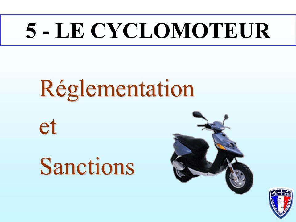 5 - LE CYCLOMOTEUR Réglementation et Sanctions