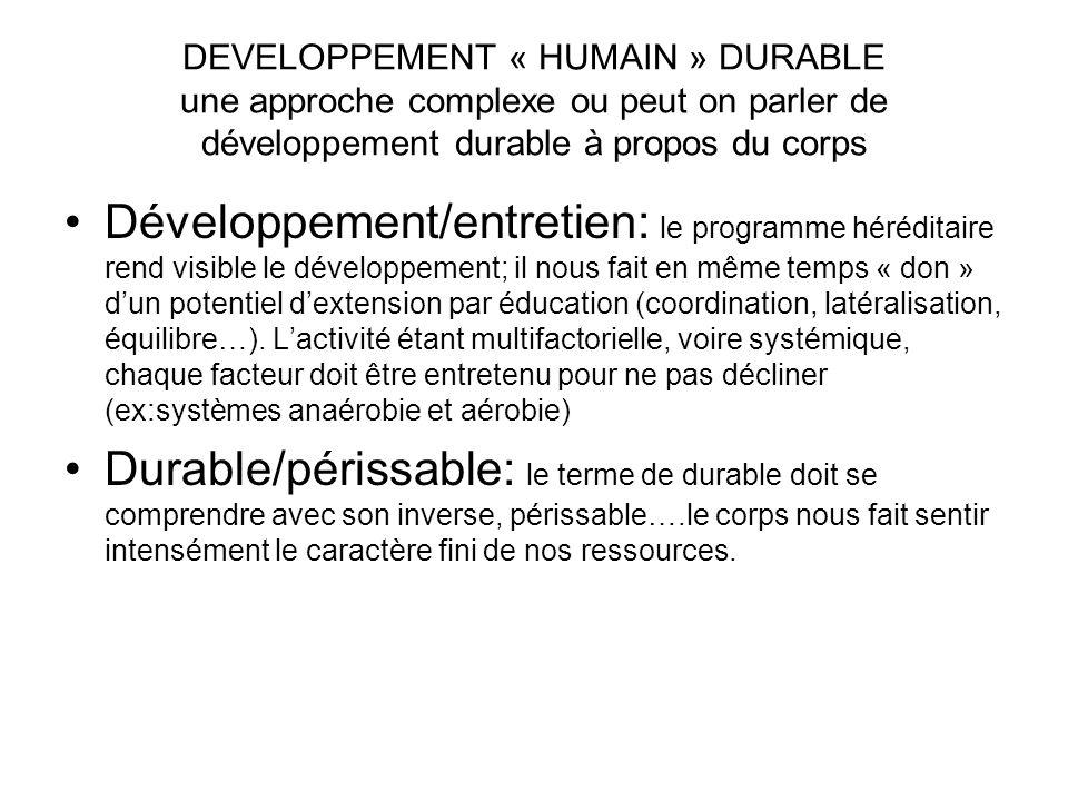 DEVELOPPEMENT « HUMAIN » DURABLE une approche complexe ou peut on parler de développement durable à propos du corps