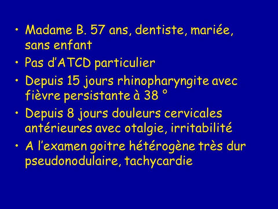 me Madame B. 57 ans, dentiste, mariée, sans enfant