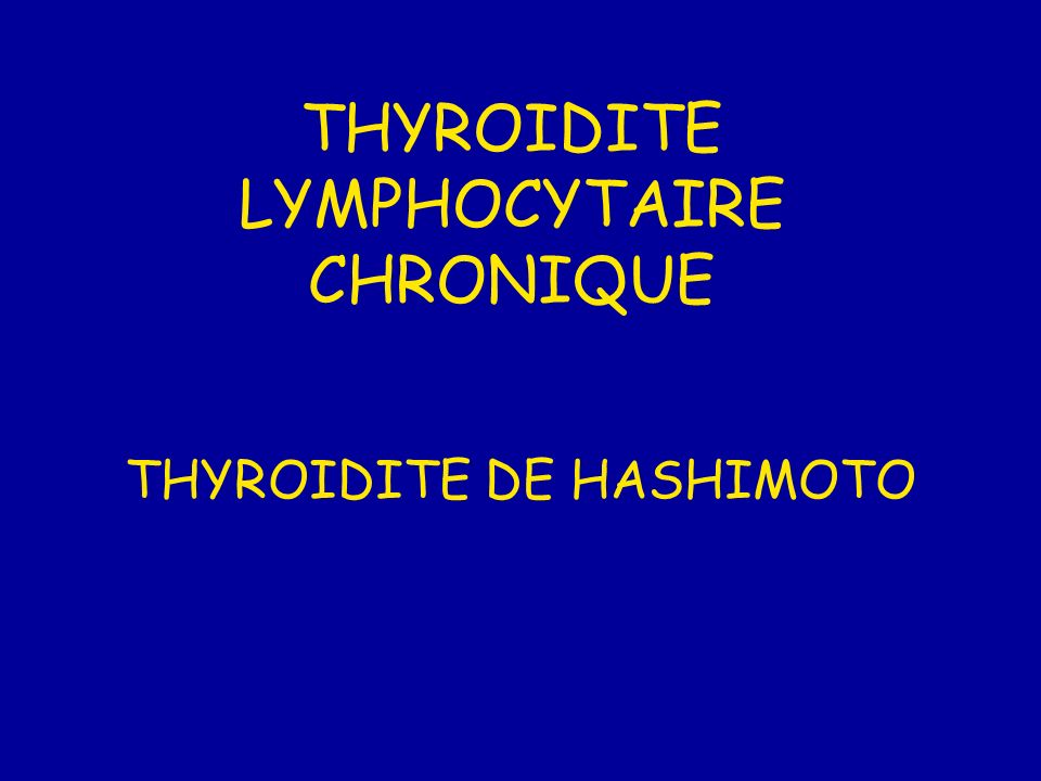 THYROIDITE LYMPHOCYTAIRE CHRONIQUE