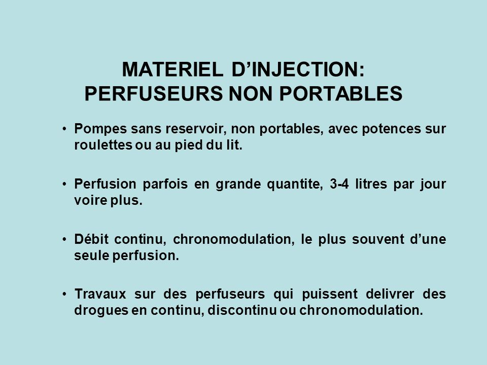 MATERIEL D'INJECTION: PERFUSEURS NON PORTABLES