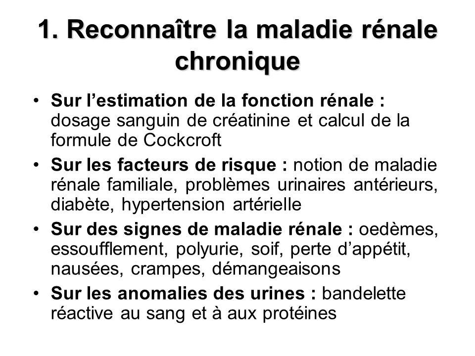 1. Reconnaître la maladie rénale chronique