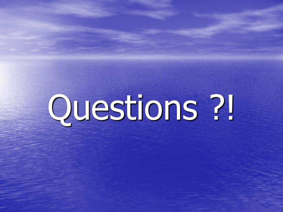 Questions !