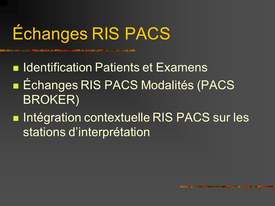 Échanges RIS PACS Identification Patients et Examens