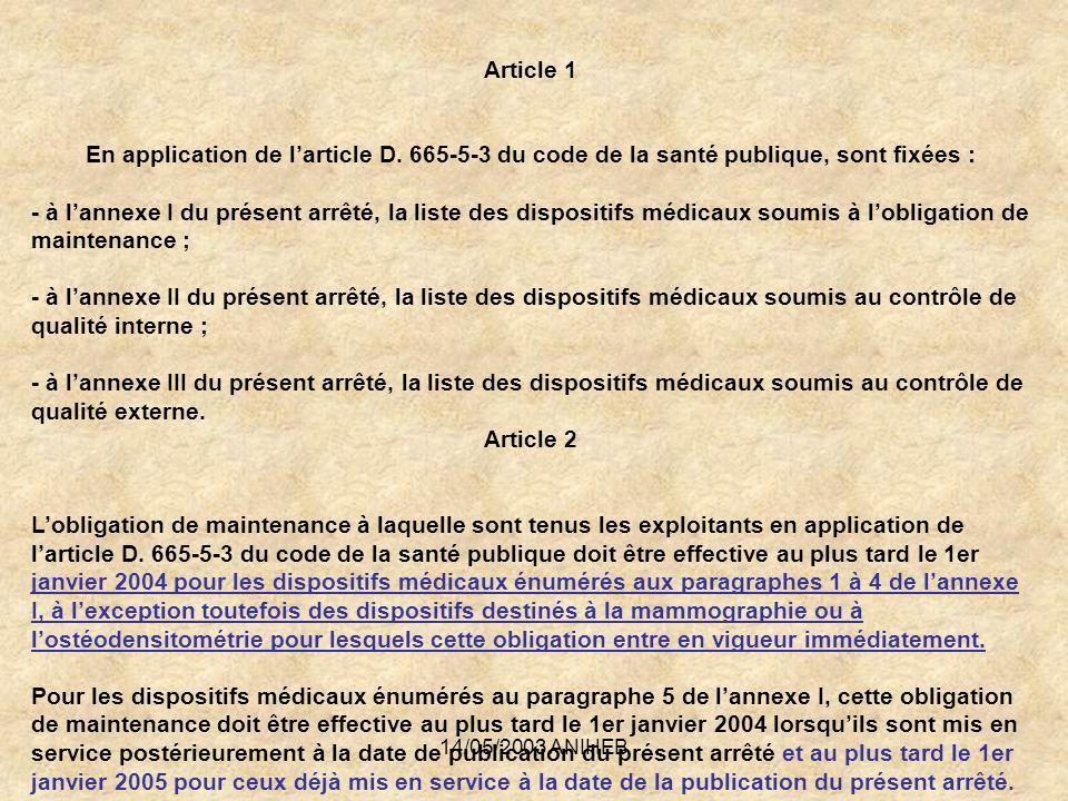 Article 1. En application de l'article D. 665-5-3 du code de la santé publique, sont fixées :