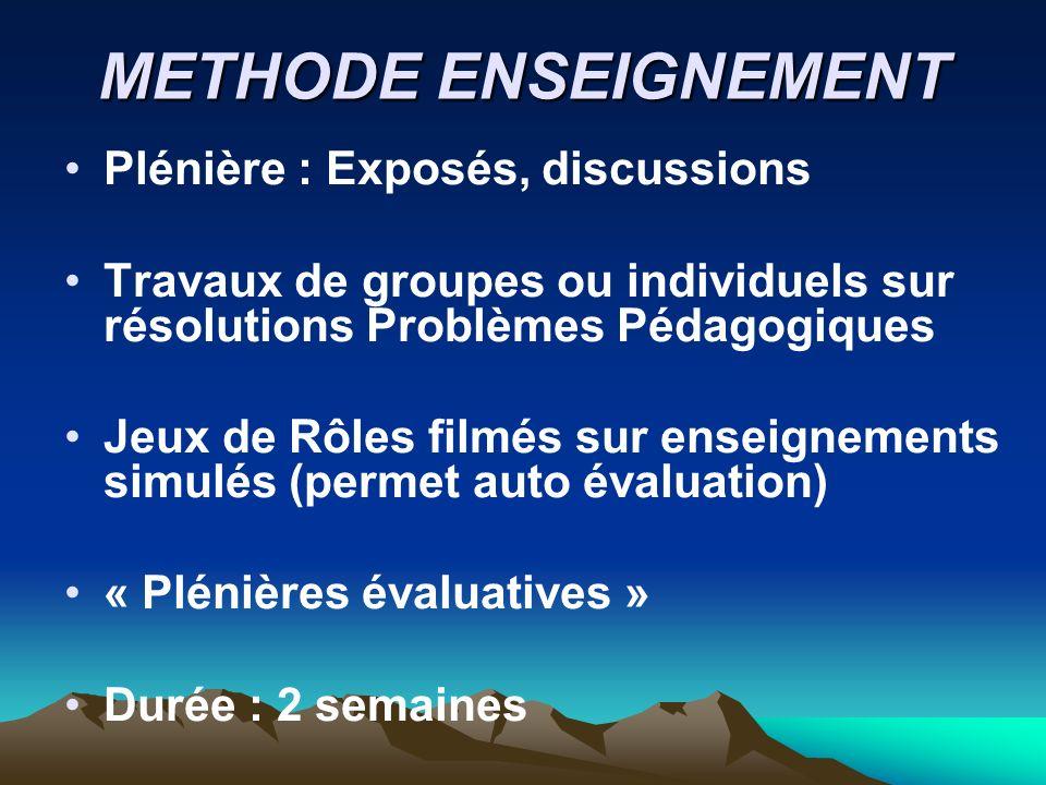 METHODE ENSEIGNEMENT Plénière : Exposés, discussions