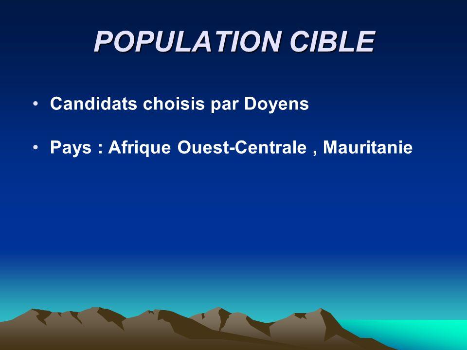 POPULATION CIBLE Candidats choisis par Doyens