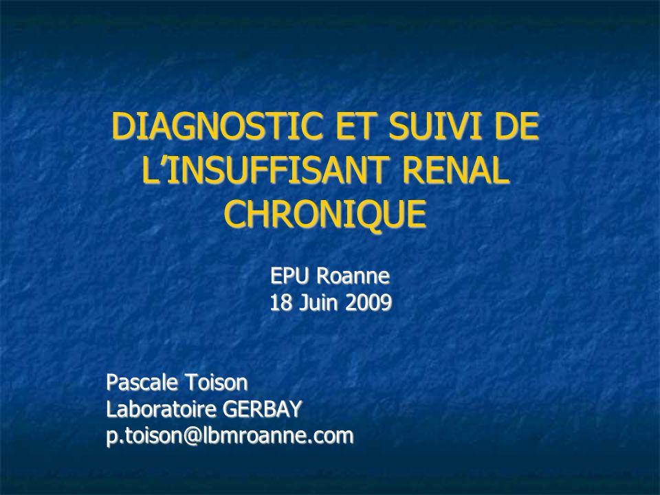 DIAGNOSTIC ET SUIVI DE L'INSUFFISANT RENAL CHRONIQUE