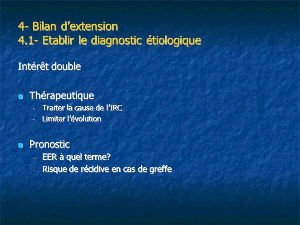4- Bilan d'extension 4.1- Etablir le diagnostic étiologique