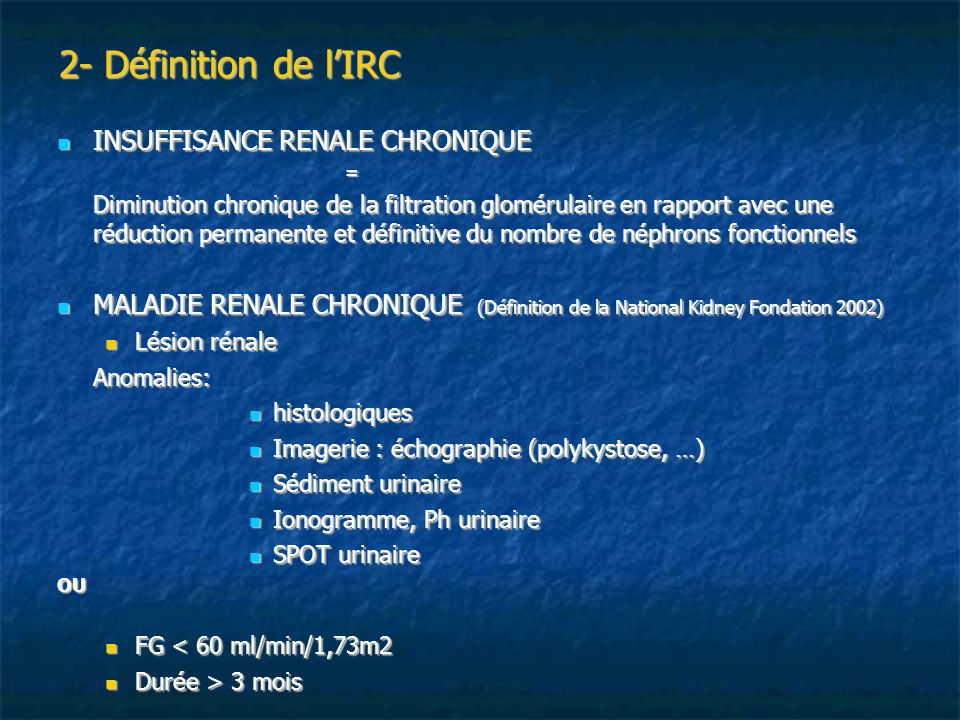 2- Définition de l'IRC INSUFFISANCE RENALE CHRONIQUE