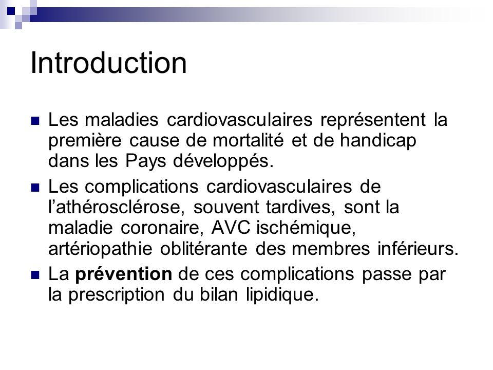 Introduction Les maladies cardiovasculaires représentent la première cause de mortalité et de handicap dans les Pays développés.