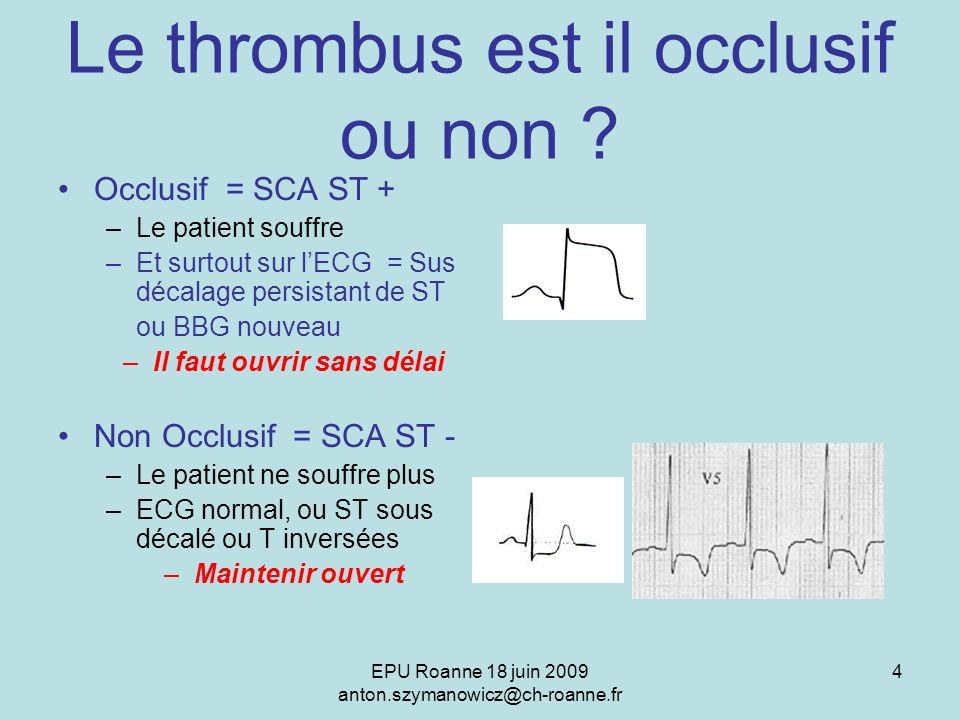 Le thrombus est il occlusif ou non