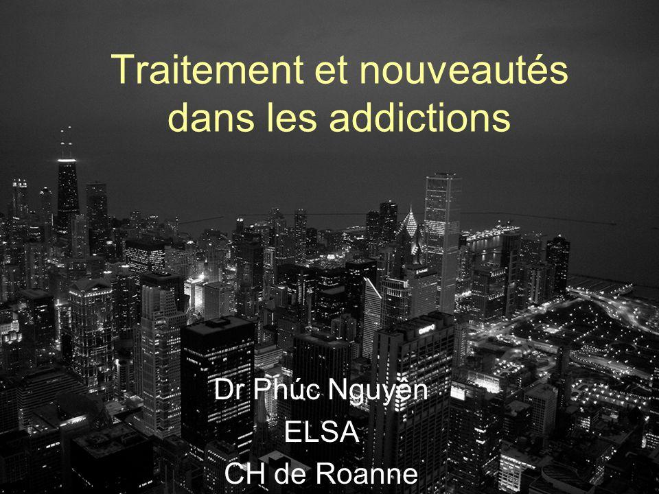 Traitement et nouveautés dans les addictions
