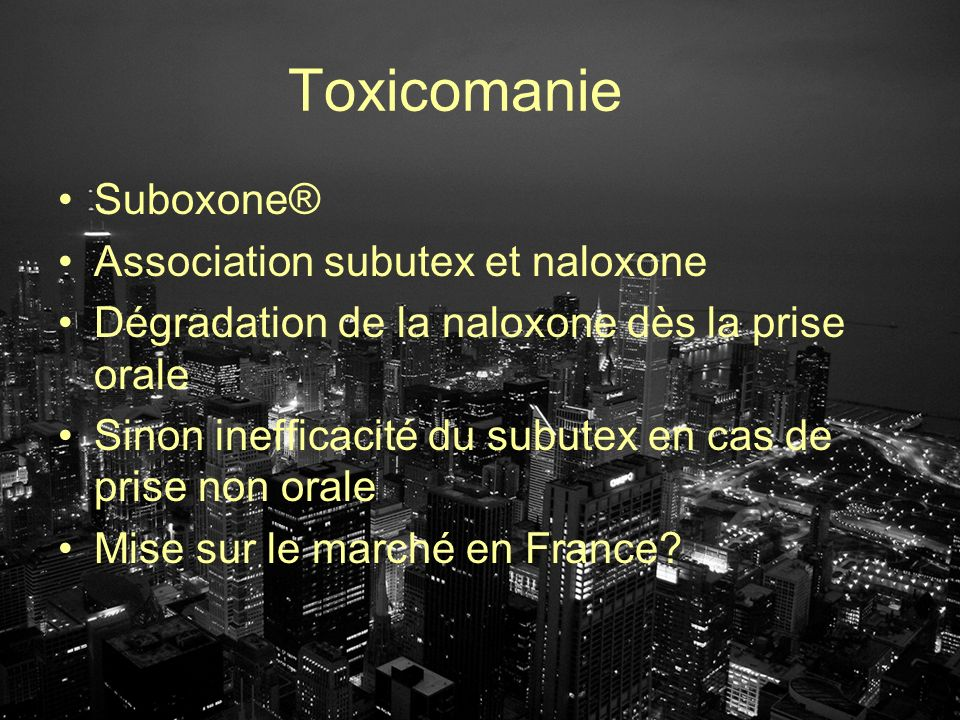 Toxicomanie Suboxone® Association subutex et naloxone