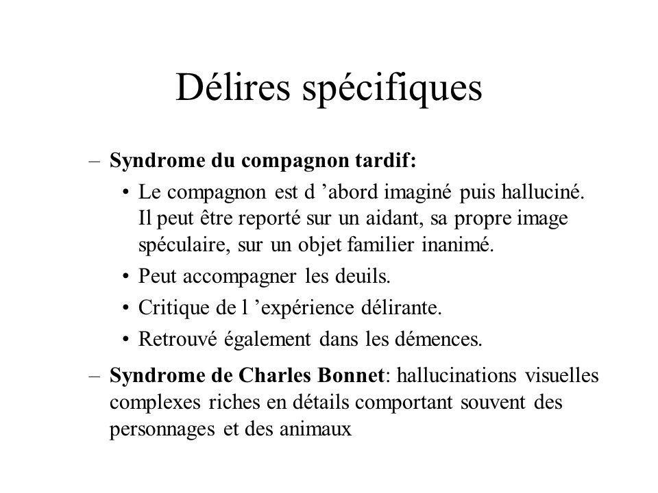 Délires spécifiques Syndrome du compagnon tardif: