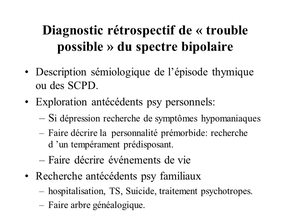 Diagnostic rétrospectif de « trouble possible » du spectre bipolaire