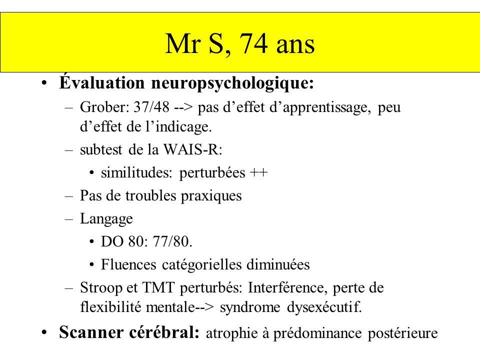 Mr S, 74 ans Évaluation neuropsychologique: