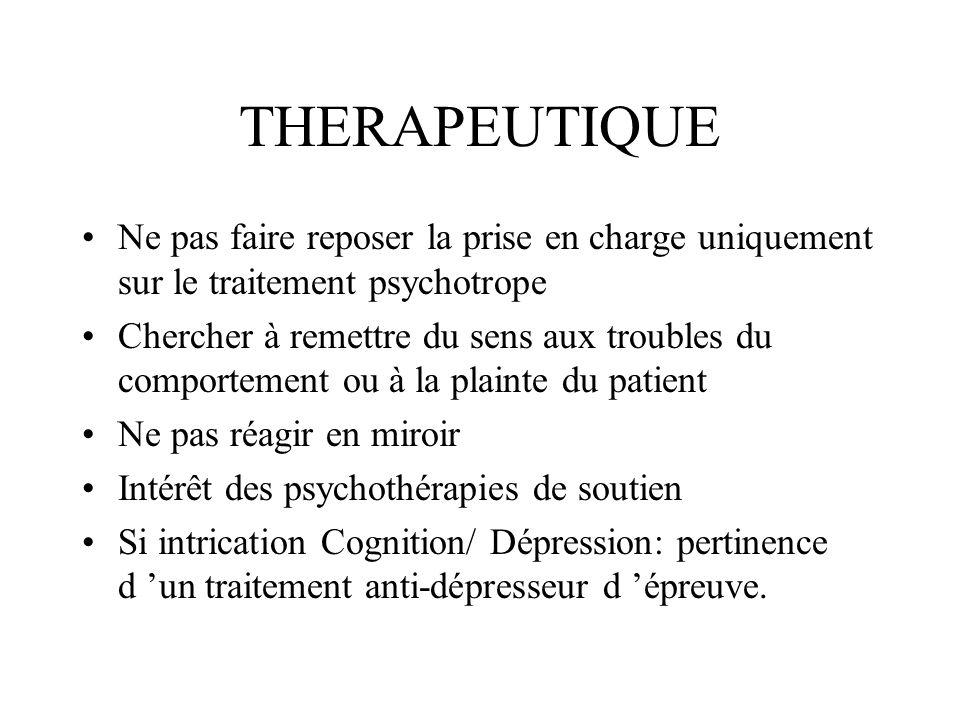 THERAPEUTIQUE Ne pas faire reposer la prise en charge uniquement sur le traitement psychotrope.