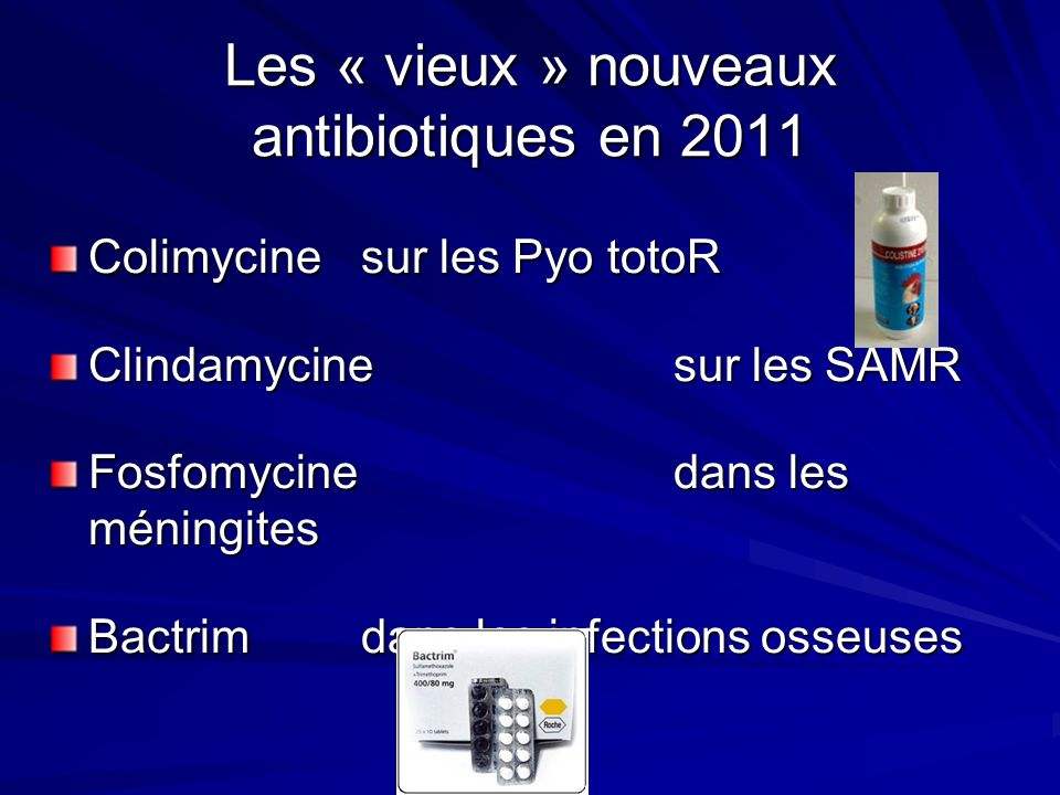 Les « vieux » nouveaux antibiotiques en 2011