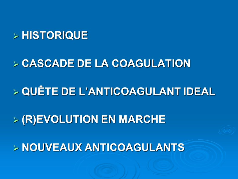HISTORIQUE CASCADE DE LA COAGULATION. QUÊTE DE L'ANTICOAGULANT IDEAL.