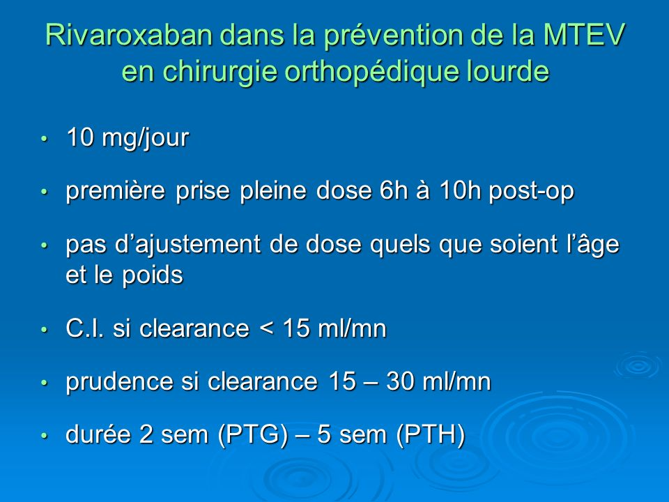 Rivaroxaban dans la prévention de la MTEV en chirurgie orthopédique lourde