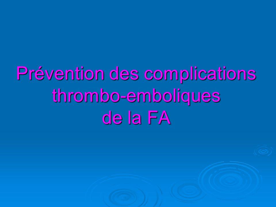 Prévention des complications thrombo-emboliques de la FA