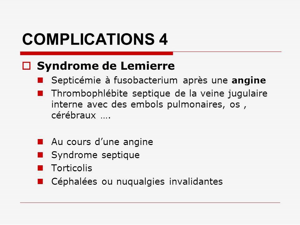 COMPLICATIONS 4 Syndrome de Lemierre