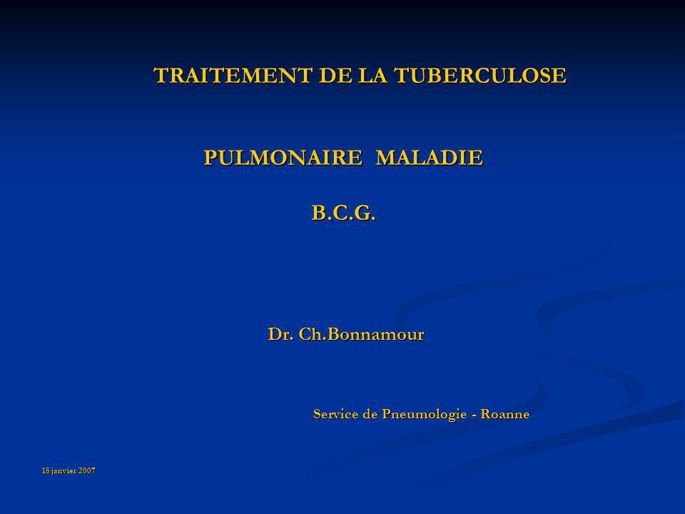 TRAITEMENT DE LA TUBERCULOSE Service de Pneumologie - Roanne