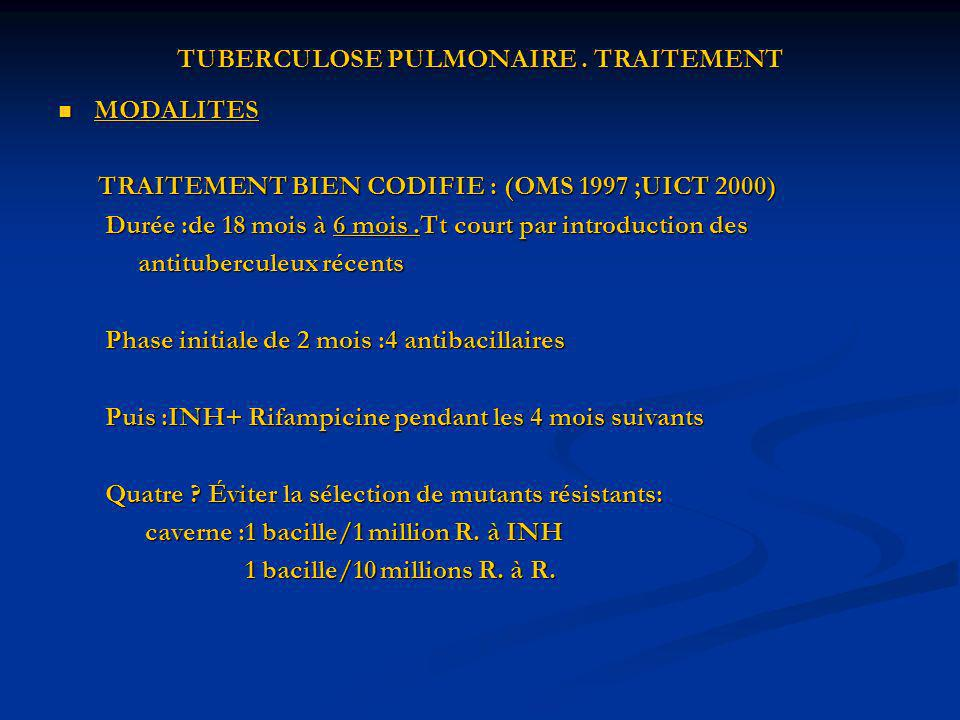 TUBERCULOSE PULMONAIRE . TRAITEMENT