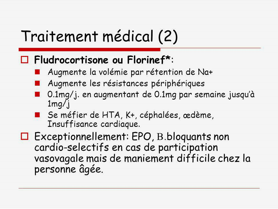Traitement médical (2) Fludrocortisone ou Florinef*: