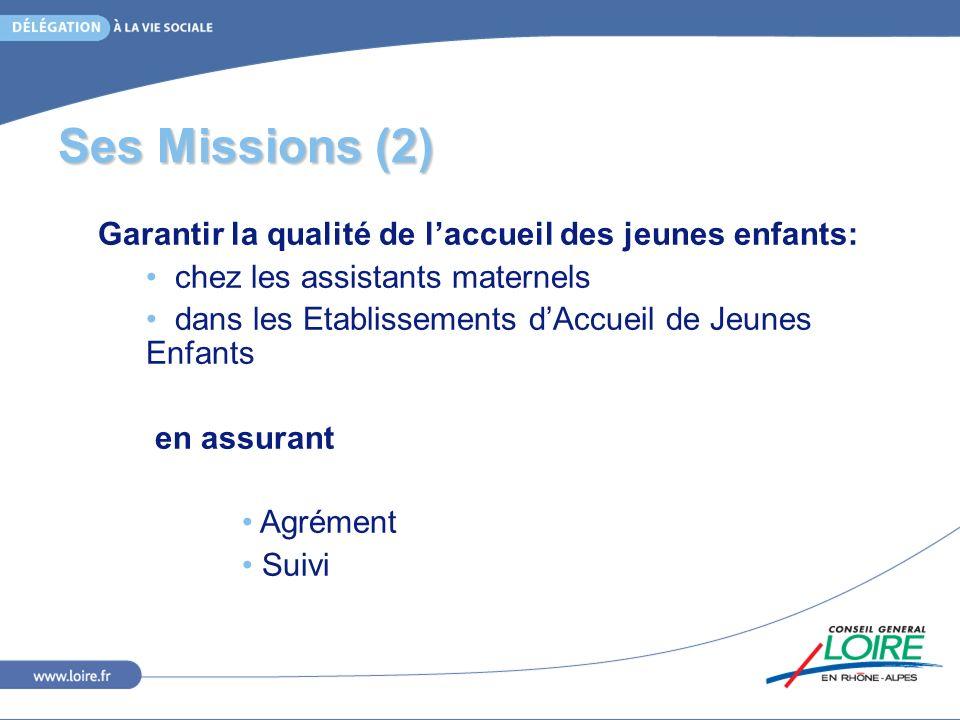Ses Missions (2) Garantir la qualité de l'accueil des jeunes enfants: