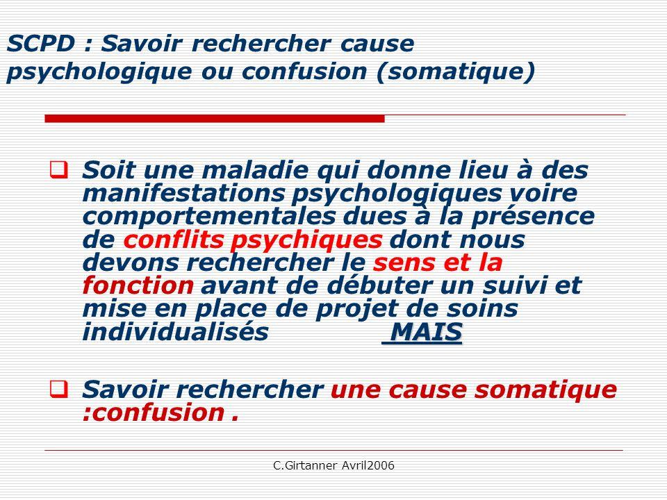 SCPD : Savoir rechercher cause psychologique ou confusion (somatique)