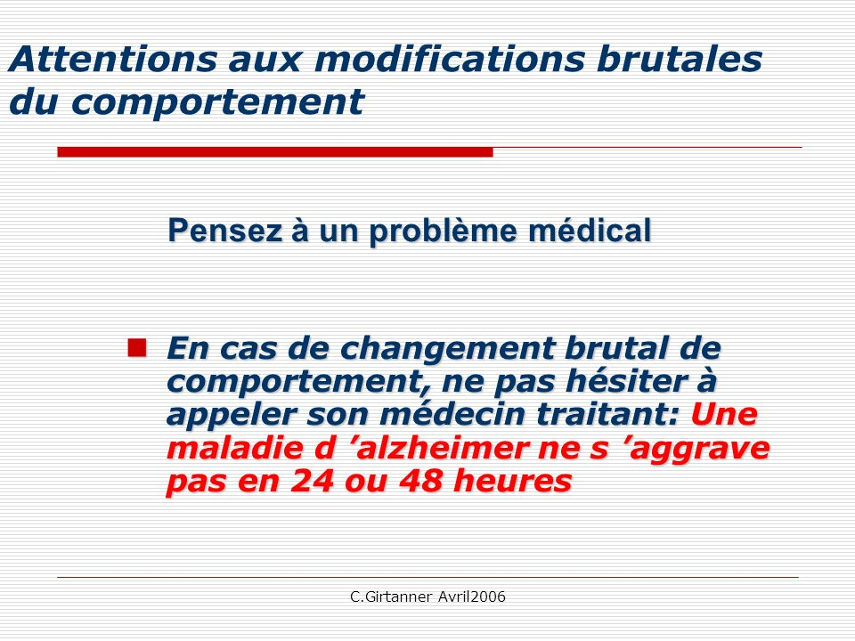Attentions aux modifications brutales du comportement