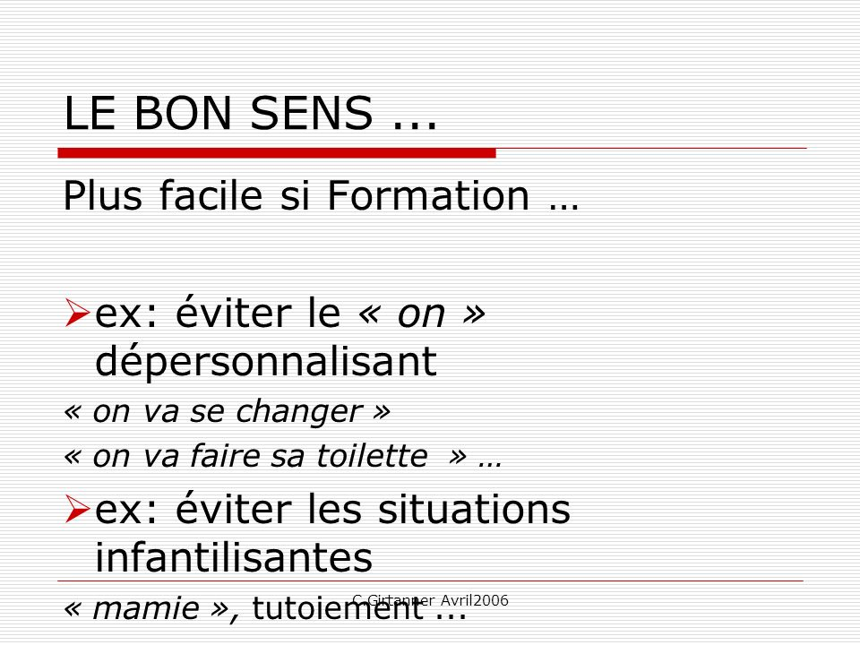 LE BON SENS ... Plus facile si Formation …