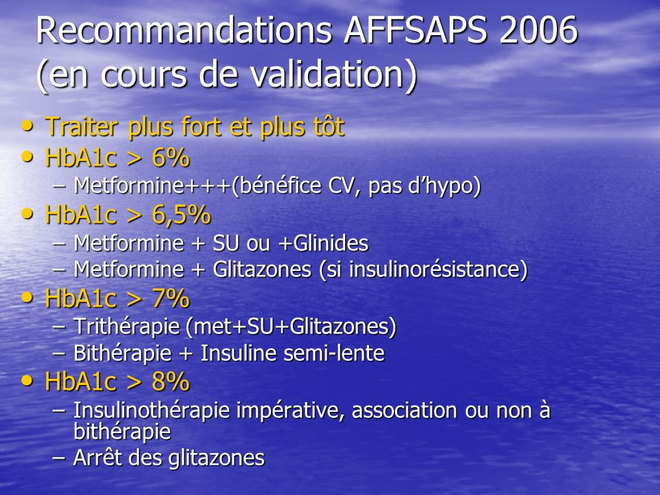 Recommandations AFFSAPS 2006 (en cours de validation)