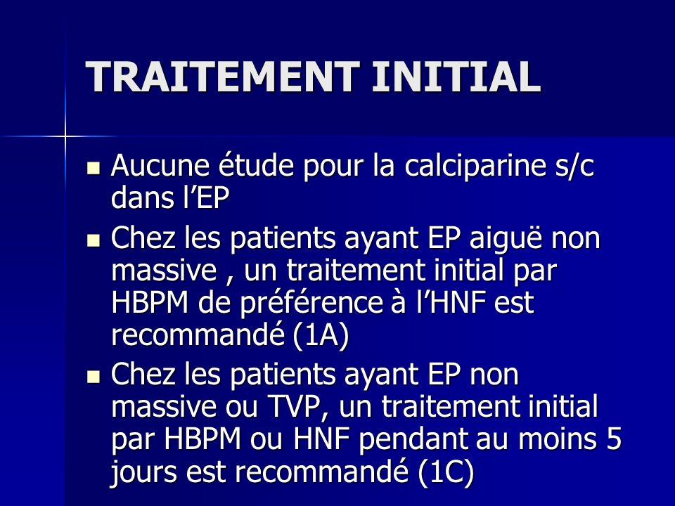 TRAITEMENT INITIAL Aucune étude pour la calciparine s/c dans l'EP