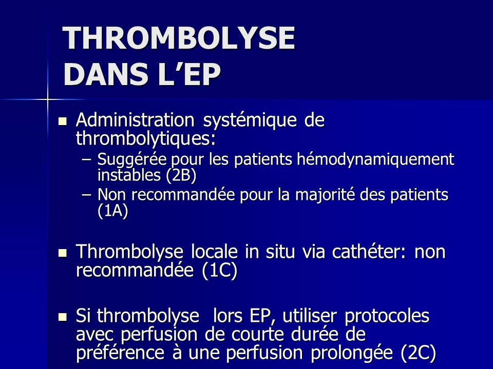 THROMBOLYSE DANS L'EP Administration systémique de thrombolytiques: