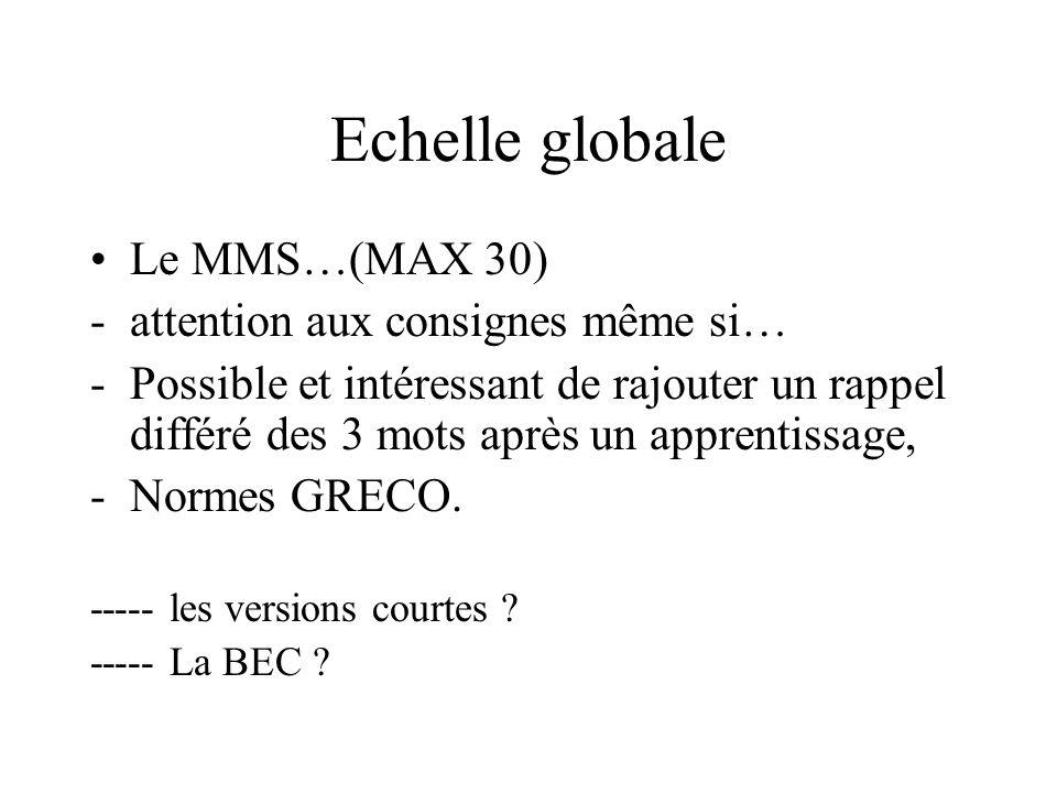 Echelle globale Le MMS…(MAX 30) attention aux consignes même si…