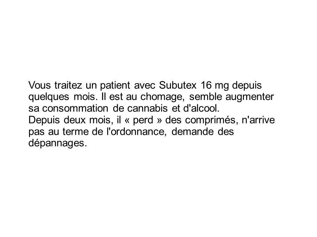 Vous traitez un patient avec Subutex 16 mg depuis quelques mois