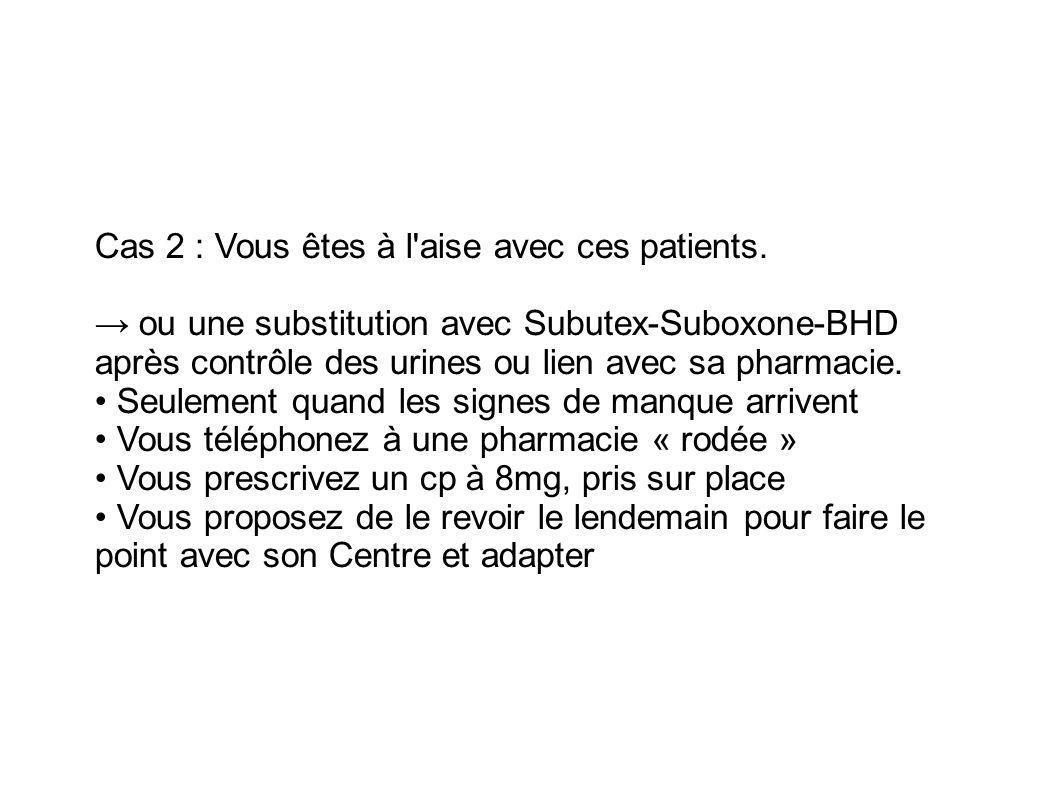 Cas 2 : Vous êtes à l aise avec ces patients