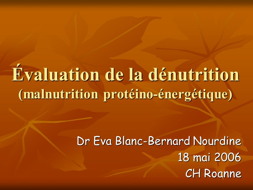 Évaluation de la dénutrition (malnutrition protéino-énergétique)