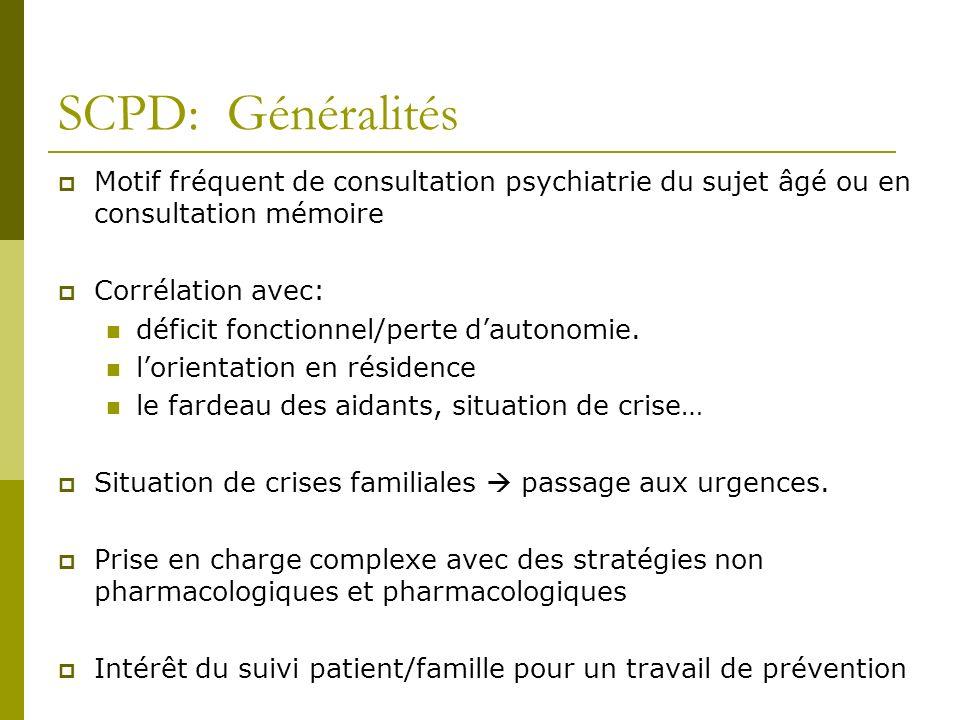 SCPD: Généralités Motif fréquent de consultation psychiatrie du sujet âgé ou en consultation mémoire.